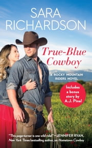 True-Blue Cowboy - Includes a bonus novella ebook by Sara Richardson
