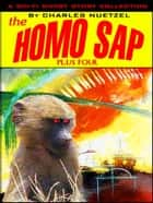 The Homo Sap ebook by Charles Nuetzel