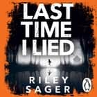 Last Time I Lied - The New York Times bestseller perfect for fans of A. J. Finn's The Woman in the Window 有聲書 by Riley Sager, Stephanie Cannon