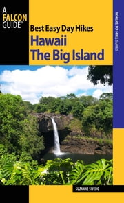 Best Easy Day Hikes Hawaii: The Big Island ebook by Suzanne Swedo