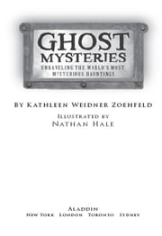 Ghost Mysteries - Unraveling the World's Most Mysterious Hauntings ebook by Kathleen Weidner Zoehfeld,Nathan Hale