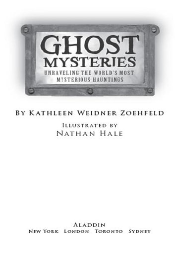 Ghost Mysteries - Unraveling the World's Most Mysterious Hauntings ebook by Kathleen Weidner Zoehfeld