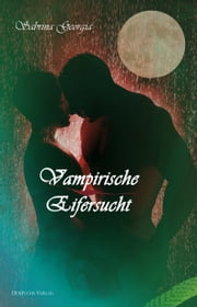 Vampirische Eifersucht ebook by Sabrina Georgia