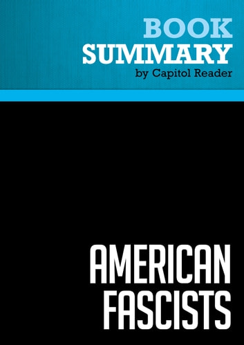 Summary of American Fascists : The Christian Right and the War on America eBook by Capitol Reader