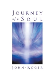 Journey of a Soul ebook by John-Roger