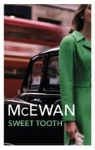 Sweet Tooth ebook by Ian McEwan