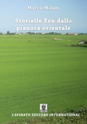 Storielle zen dalla pianura orientale ebook by Marco Milani