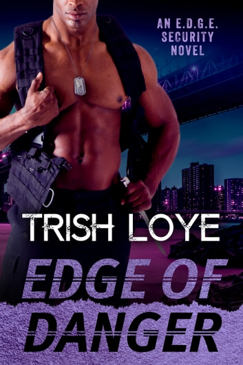 Edge of Danger ebook by Trish Loye