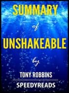 Summary of Unshakeable by Tony Robbins ebook by SpeedyReads