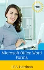 Microsoft Office Word Forms ebook by IFS Harrison