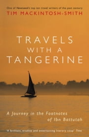 Travels with a Tangerine - A Journey in the Footnotes of Ibn Battutah ebook by Tim Mackintosh-Smith