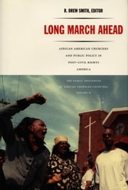 Long March Ahead - African American Churches and Public Policy in Post-Civil Rights America ebook by R.  Drew Smith,Barbara Dianne Savage,Megan  E. McLaughlin,Michael Leo Owens,Cathy J. Cohen