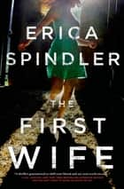 The First Wife - A Novel ebook by Erica Spindler