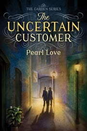 The Uncertain Customer ebook by Pearl Love