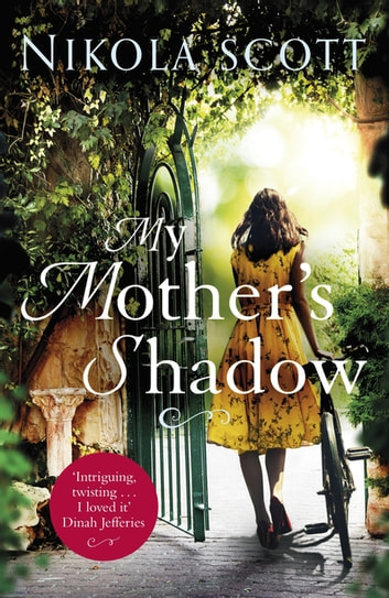 My Mother's Shadow: The gripping novel about a mother's shocking secret that changed everything ebook by Nikola Scott