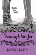 Dreaming With You ebook by Jannie Lund