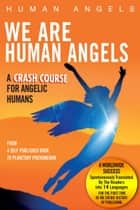 We Are Human Angels ebook by Human Angels