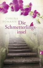 Die Schmetterlingsinsel ebook by Corina Bomann