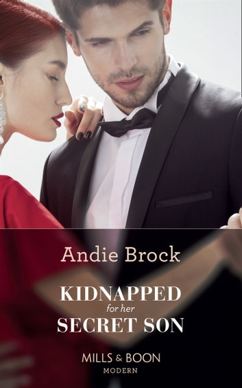 Kidnapped For Her Secret Son (Mills & Boon Modern) 電子書 by Andie Brock