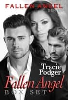 THE FALLEN ANGEL BOX SET ebook by Tracie Podger