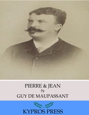 Pierre & Jean ebook by Guy de Maupassant,Clara Bell