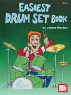 Easiest Drum Set Book ebook by James Morton