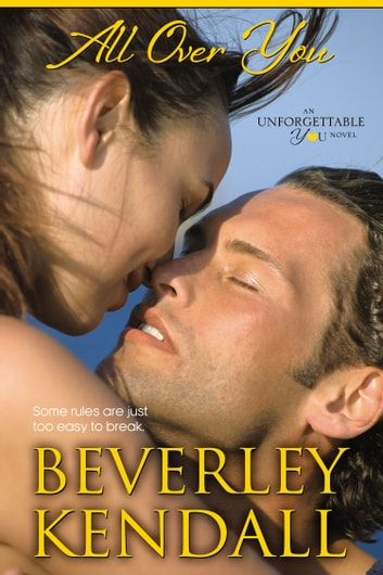 All Over You (Unforgettable You, Book 2) ebook by Beverley Kendall