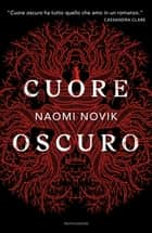 Cuore oscuro eBook by Naomi Novik