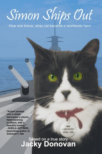 Simon Ships Out: How One Brave, Stray Cat Became a Worldwide Hero - Animal Heroes, #1 ebook by Jacky Donovan