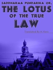 Saddharma-Pundarika - Or The Lotus Of The True Law ebook by H. Kern