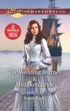 The Wedding Journey/Mistaken Bride ebook by