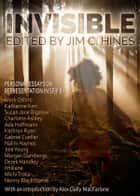 Invisible - Personal Essays on Representation in SF/F ebook by Jim C. Hines, Alex Dally MacFarlane, Mark Oshiro