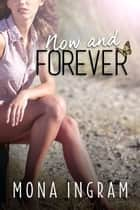 Now and Forever ebook by Mona Ingram