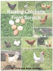 Raising Chickens from Scratch ebook by Chris Jackson