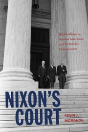Nixon's Court - His Challenge to Judicial Liberalism and Its Political Consequences ebook by Kevin J. McMahon