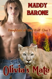 Olivia's Mate - Daughters of the Wolf Clan, #1 ebook by Maddy Barone