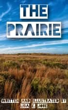 The Prairie ekitaplar by Lisa E. Jobe