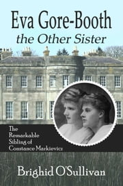 Eva Gore Booth, the Other Sister ebook by Brighid O'Sullivan