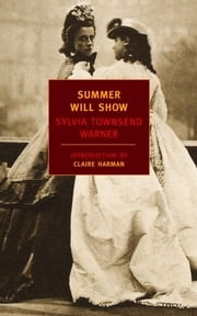 Summer Will Show ebook by Claire Harman,Sylvia Townsend Warner