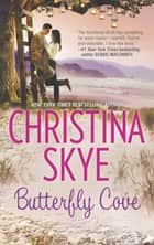 Butterfly Cove (Mills & Boon M&B) ebook by Christina Skye