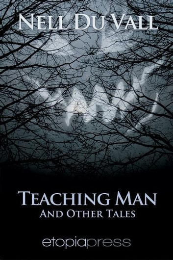 Teaching Man and Other Tales ebook by Nell DuVall
