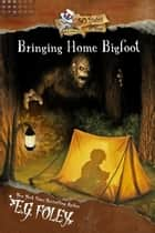 Bringing Home Bigfoot (50 States of Fear: Arkansas) ebook by E.G. Foley