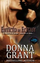Enticed by Ecstasy ebook by Donna Grant