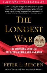 The Longest War - The Enduring Conflict between America and Al-Qaeda ebook by Peter L. Bergen