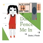 Ace Kids and She She in Don't Fence Me In ebook by Doris J. Finch
