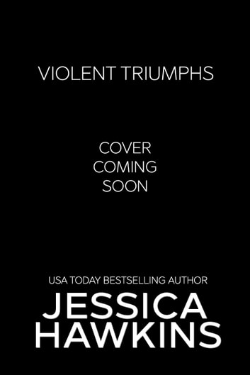Violent Triumphs ebook by Jessica Hawkins