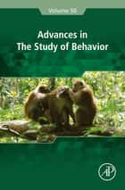 Advances in the Study of Behavior ebook by Marc Naguib, John C. Mitani, Leigh W. Simmons,...