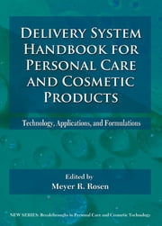 Delivery System Handbook for Personal Care and Cosmetic Products - Technology, Applications and Formulations ebook by Meyer Rosen,Meyer Rosen