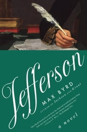 Jefferson: A Novel ebook by Max Byrd