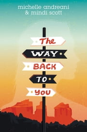 The Way Back to You ebook by Michelle Andreani,Mindi Scott